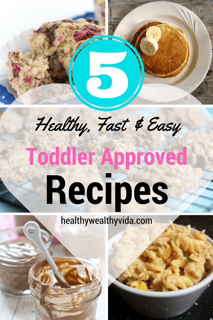 5 Healthy Food Recipes, Meals and Snacks Your Toddler Will Love!