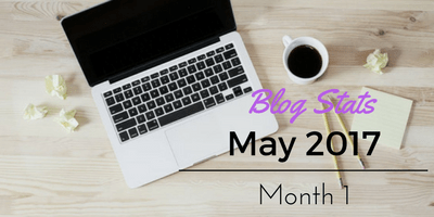 Blog Stats Report – Month 1 May 2017