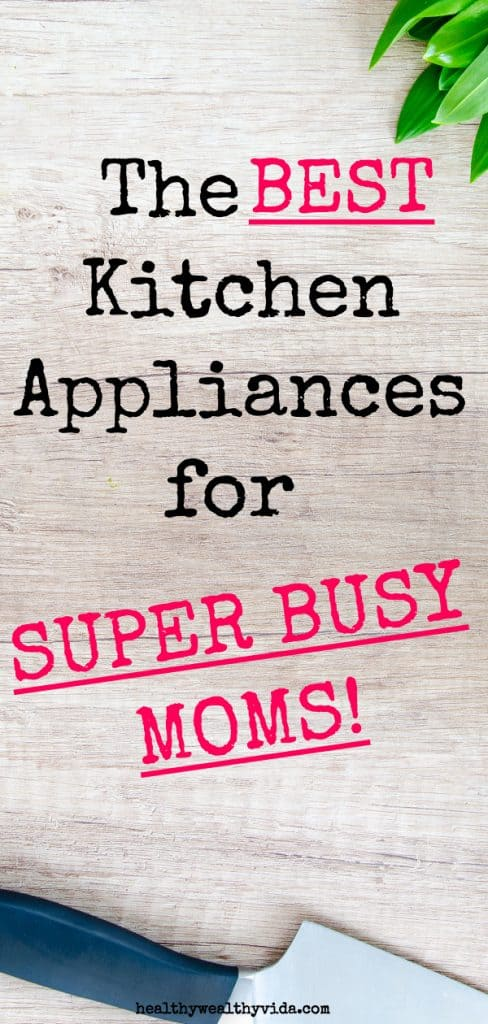 Best Kitchen Appliances For Super Busy Moms