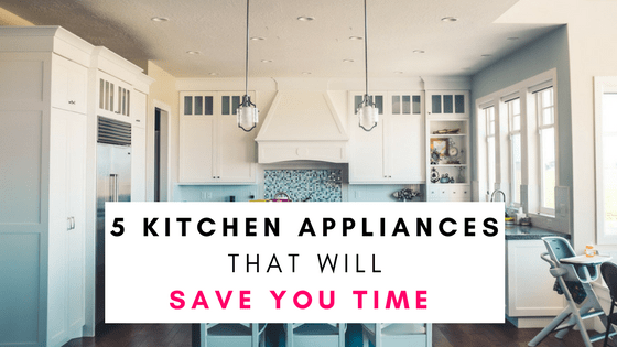5 Kitchen Appliances That Will Save You Time