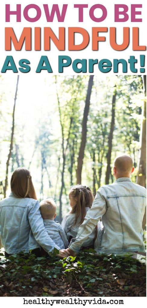 How To Be Mindful As A Parent!
