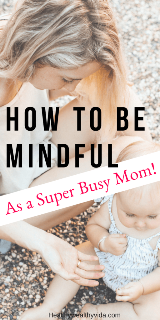 Mindful Parenting For Super Busy Moms