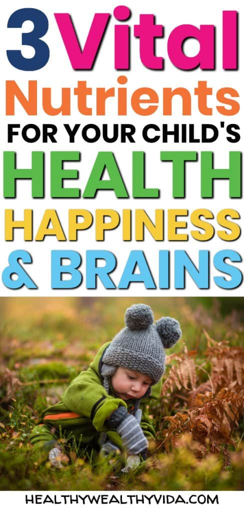Important Nutrients For Kids That Boost Happiness, Health, and Brains!