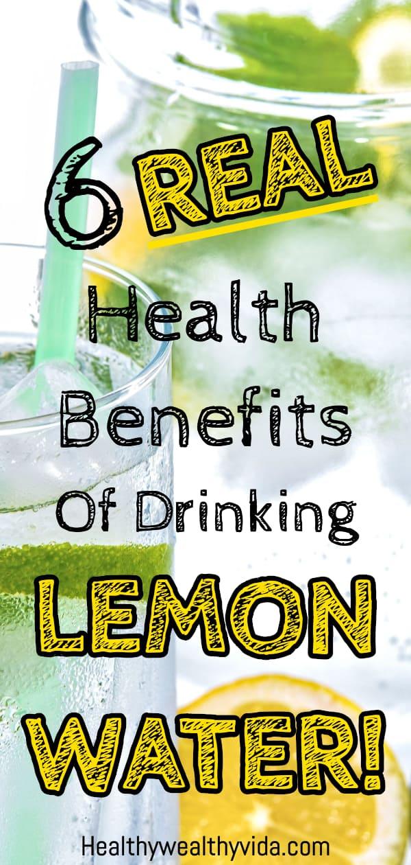6 Real Benefits Of Drinking Lemon Water - Healthy Wealthy Vida