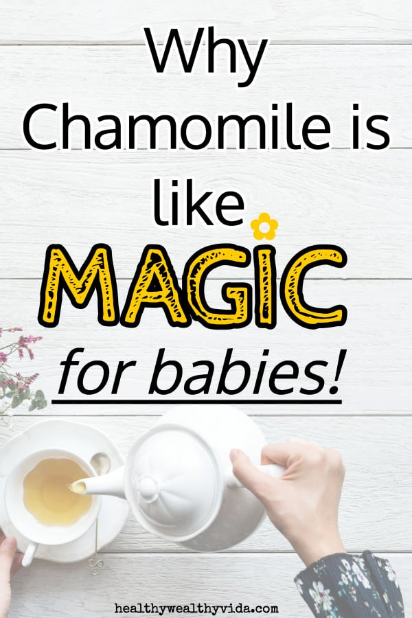 Chamomile tea for babies sleep, gas, colic, teething and more!