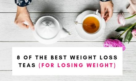 8 Of The Best Weight Loss Teas For Losing Weight