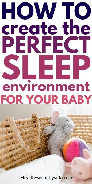 Creating The Ideal Sleep Environment For Baby