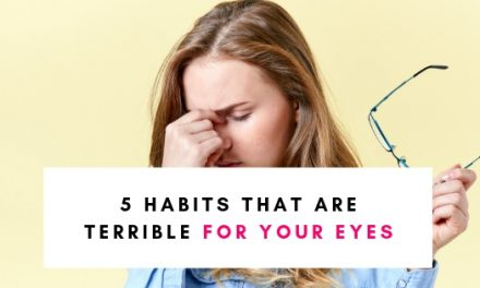 5 Habits That Are Terrible For Your Eyes (& HOW TO FIX THEM)