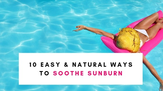 10 Easy and Natural Ways To Soothe Sunburn (FAST)