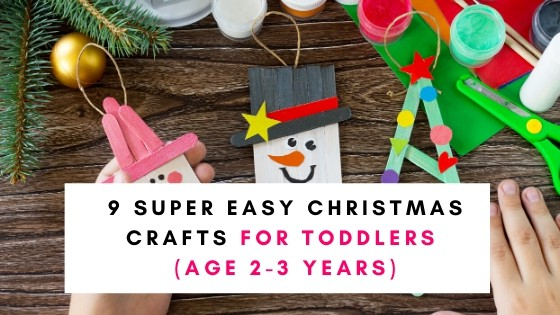 9 Super Easy Christmas Crafts For Toddlers (AGE 2-3 YEARS)
