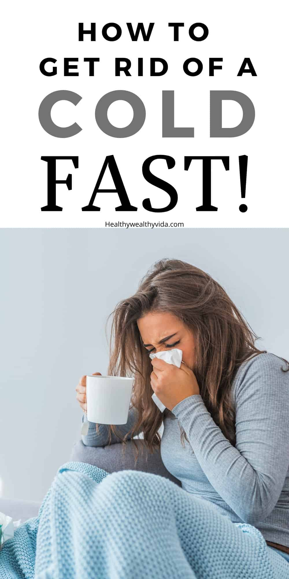 How to get rid of a cold fast and naturally