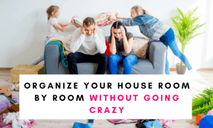 Organize Your Home Room by Room Without Going Crazy
