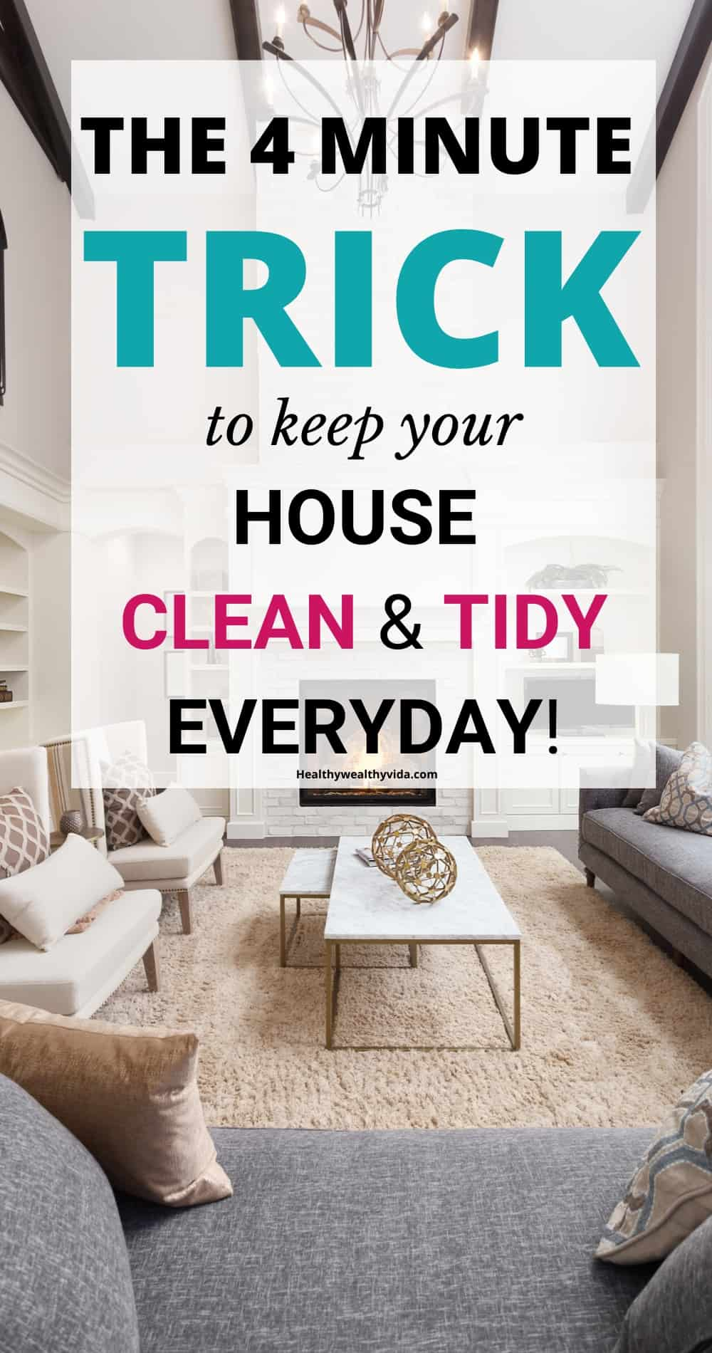 How to keep your home clean and tidy everyday in 4 minutes