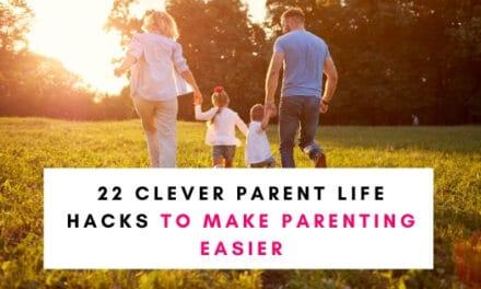 22 Clever Parent Life Hacks To Make Parenting Easier