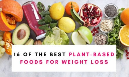 16 Of The Best Plant-Based Foods For Weight Loss