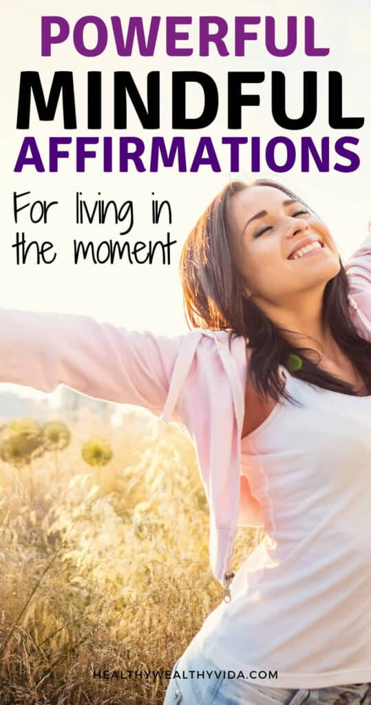 powerful mindful affirmations to live in the moment